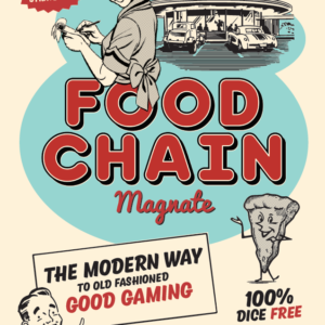 Buy Food Chain Magnate only at Bored Game Company.