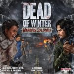 Buy Dead of Winter: Warring Colonies only at Bored Game Company.