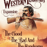 Buy Western Legends: The Good, the Bad, and the Handsome only at Bored Game Company.