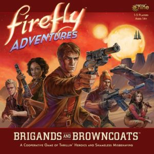 Buy Firefly Adventures: Brigands and Browncoats only at Bored Game Company.