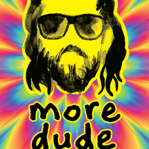 Buy more dude only at Bored Game Company.