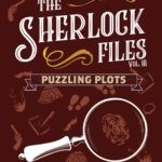 Buy The Sherlock Files: Vol III – Puzzling Plots only at Bored Game Company.